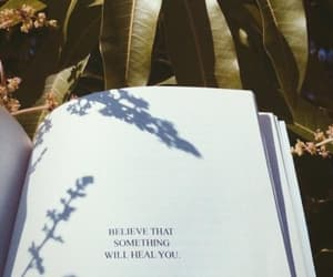 believe, something will heal you, and someone will heal you image
