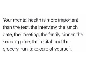 mental health, quote, and relatable image
