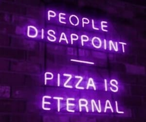 neon, pizza, and quotes image