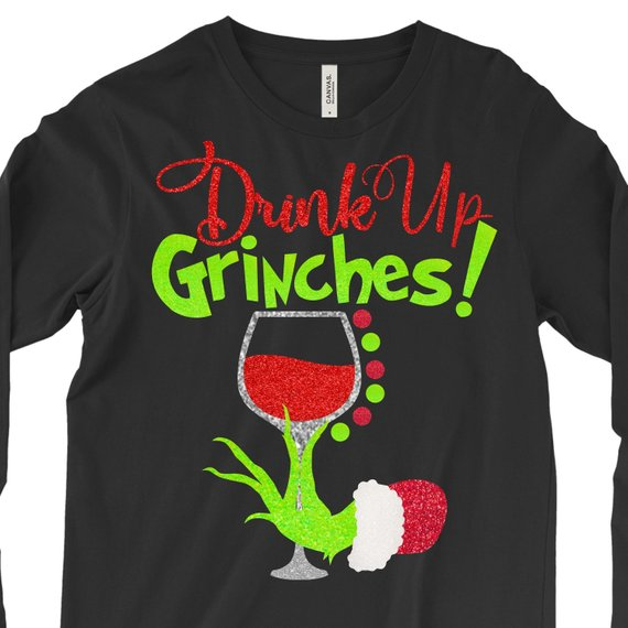 Drink Up Grinches Grinch Hand Grinch Shirts The Grinch Svg Drink Up Grinch Christmas Grinch Hand Cricut Designs Silhouette Designs