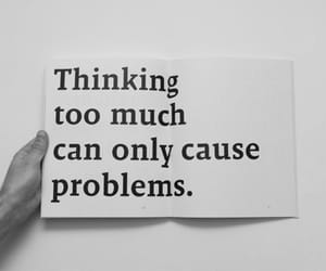 quotes, problem, and thinking image