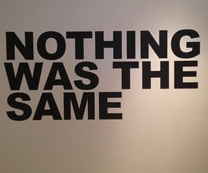 quotes, nothing, and same image