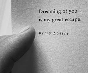 black and white, dreaming of you, and perry poetry image