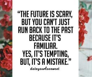 future, don't run back, and familiar isn't good image