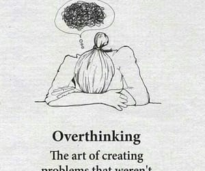 quotes, overthinking, and life image