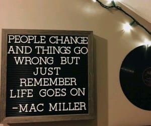 quotes, life, and mac miller image