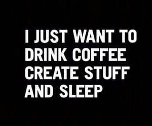 quotes, coffee, and sleep image