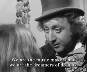 Dream, quotes, and Willy Wonka image