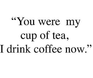 coffee, quotes, and tea image
