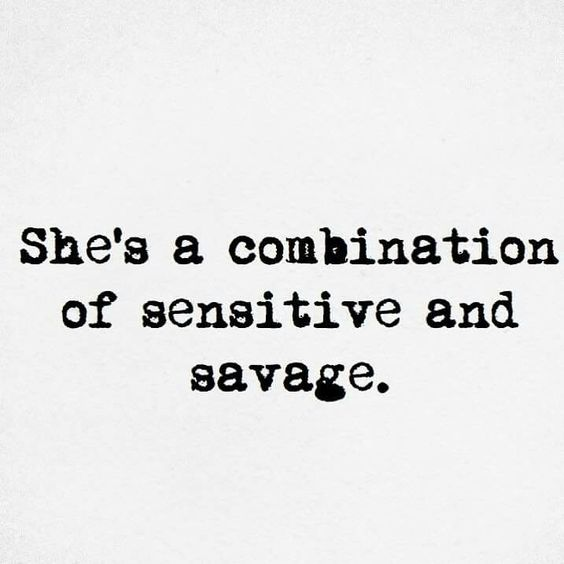 I\'m sensitive but mess with my kids and I turn savage real ...