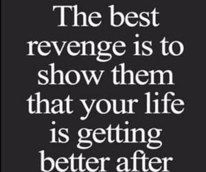 revenge, life, and better image