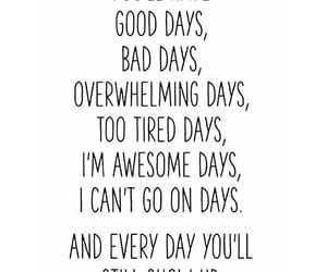 awesome, overwhelming, and good days image