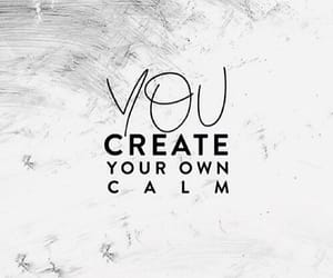 quotes, calm, and create image