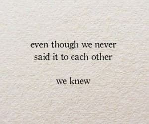 'Even though we never said it to each other we knew'
