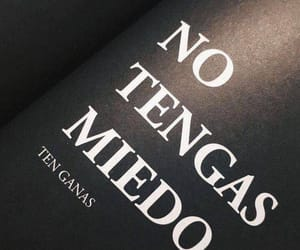 frases, miedo, and ganas image