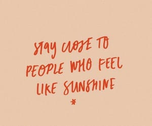 quotes, sunshine, and love image