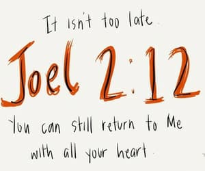 Christianity, Joel, and not too late image