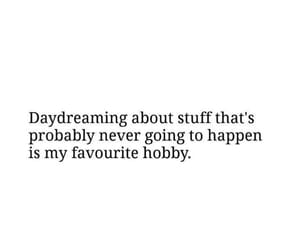 daydream, hobby, and quote image
