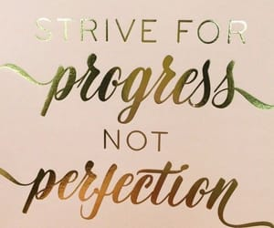 quotes, progress, and inspiration image