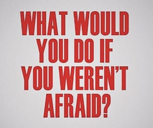 afraid, brave, and phrases image