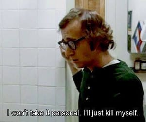 woody allen, quotes, and sad image