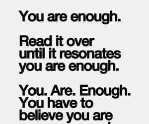 enough, sad, and you are enough image