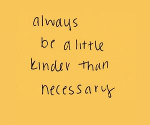 kind, kindness, and motivational image