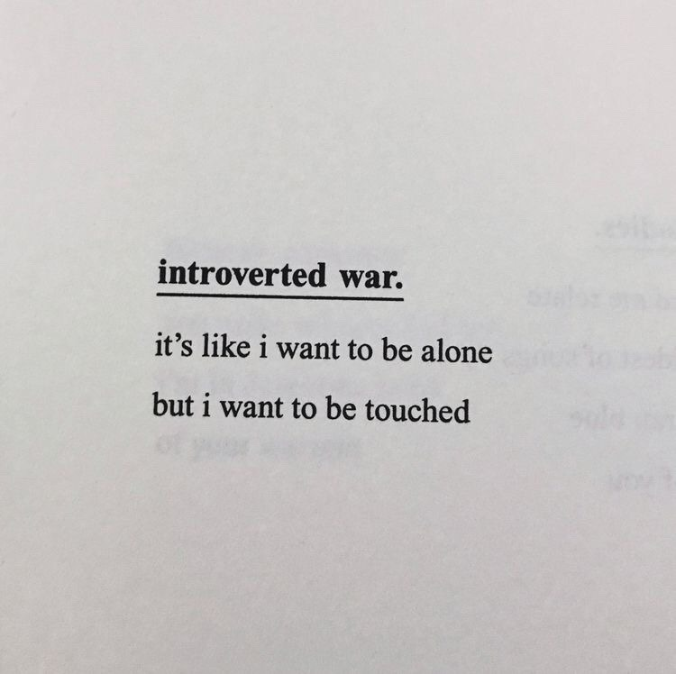 introverted war it s like i want to be alone but i want to be