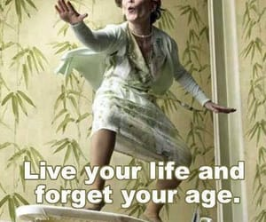age, life, and live your life image