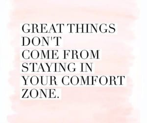 great things, staying, and confort zone image
