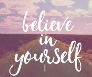 believe, wallpaper, and quotes image