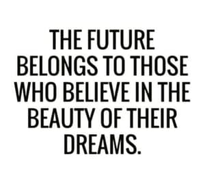 believe in your dreams, love yourself, and believe yourself image