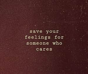care, save, and your feelings image