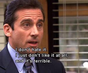 the office, quotes, and hate image