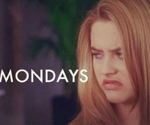 monday, Clueless, and hate image