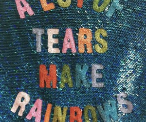 quote, tears, and rainbow image