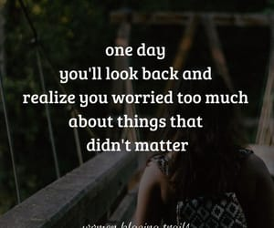 one day, quotes, and worried image