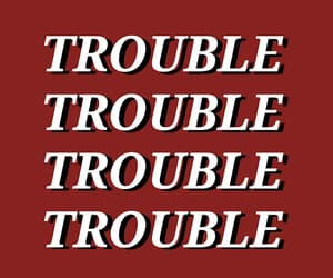 trouble, red, and quotes image