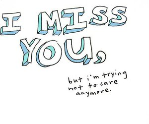 i miss you