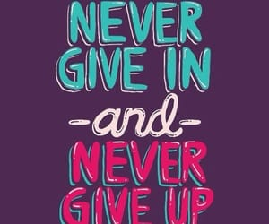 never give up, love your self, and 😍 image