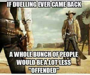 offended, political humor, and gun showdown image