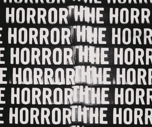 horror, the horror, and black and white image