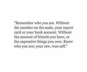 remember who you are, know who you are, and your raw true self image