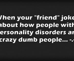 rude, fake friends, and personality disorder image