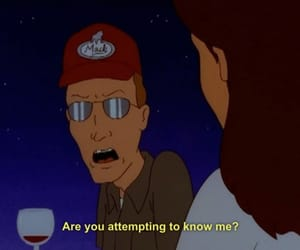 King of the Hill, mood, and quote image