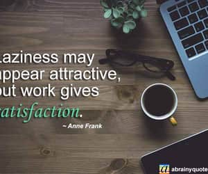 anne frank, laziness, and satisfaction image