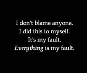 sad, fault, and blame image