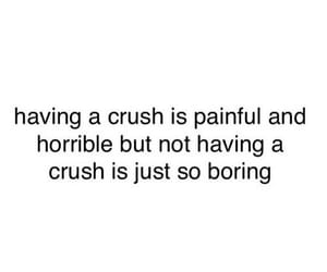 boring, crush, and horrible image