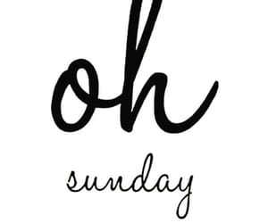 happy day, Sunday, and oh image