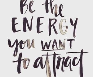 quotes, energy, and inspiration image